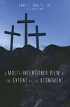 Multi-Intentioned View of the Extent of the Atonement