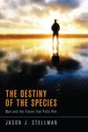 Destiny of the Species