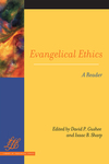Evangelical Ethics: A Reader