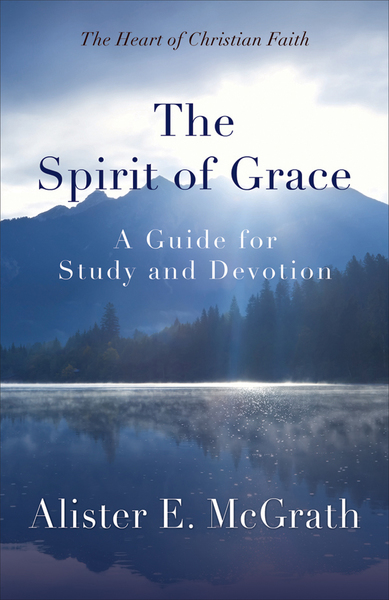 The Spirit of Grace: A Guide for Study and Devotion