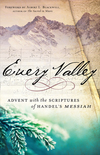 Every Valley: Advent with the Scriptures of Handel's Messiah