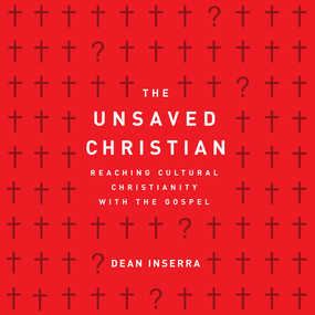The Unsaved Christian: Reaching Cultural Christians with the Gospel by Dean Inserra...