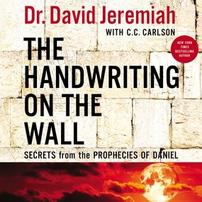 Handwriting on the Wall by Dr David Jeremiah...