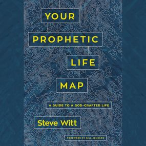 Your Prophetic Life Map by Steve Witt...