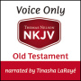 NKJV Voice Only Audio Bible, Narrated by Tinasha LaRayé: Old Testament