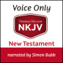 NKJV Voice Only Audio Bible, Narrated by Simon Bubb: New Testament