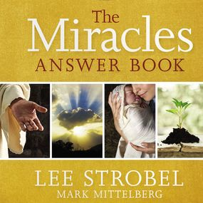 Miracles Answer Book by Lee Strobel and Mark Mittelberg...
