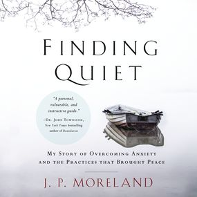 Finding Quiet by J. P. Moreland...