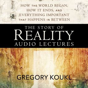 Story of Reality: Audio Lectures by Gregory Koukl...