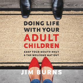 Doing Life with Your Adult Children by Burns PhD...