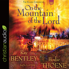 On the Mountain of the Lord by Bodie Thoene and Ray Bentley...