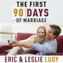 The First 90 Days of Marriage: Building the Foundation of a Lifetime