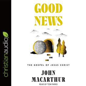 Good News: The Gospel of Jesus Christ