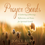 Prayer Seeds: A Gathering of Blessings, Reflections, and Poems for Spiritual Growth