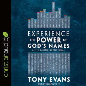 Experience the Power of God's Names: A Life-Giving Devotional by Tony Evans...