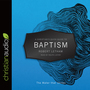 A Christian's Quick Guide to Baptism: The Water that Unites