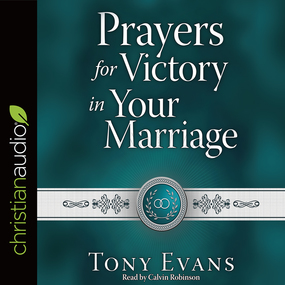 Prayers for Victory in Your Marriage by Tony Evans...