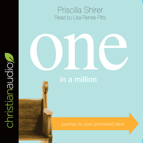One in a Million: Journey to Your Promised Land by Priscilla Shirer...