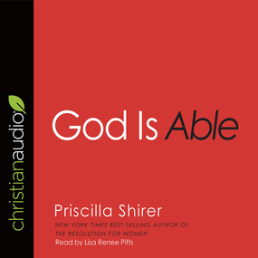 God Is Able by Priscilla Shirer...