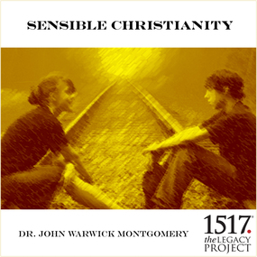 Sensible Christianity by John Warwick Montgomery...