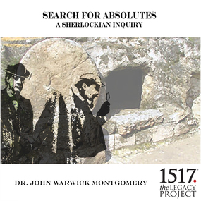 Search for Absolutes – A Sherlockian Inquiry by John Warwick Montgomery...