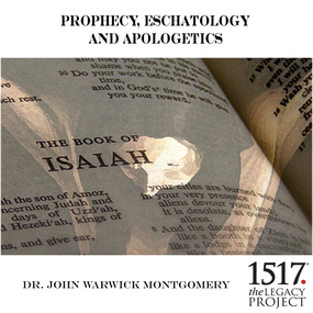 Prophecy, Eschatology and Apologetics by John Warwick Montgomery...