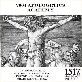 2004 Apologetics Academy by Rod Rosenbladt...