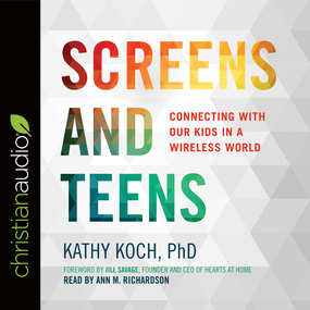 Screens and Teens: Connecting with Our Kids in a Wireless World by Koch PhD...