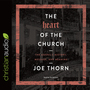 The Heart of the Church: The Gospel's History, Message, and Meaning