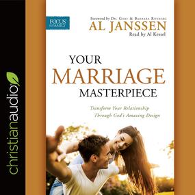 Your Marriage Masterpiece: Transform Your Relationship Through God's Amazing Design by Al Janssen...
