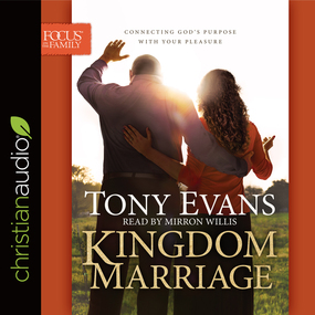 Kingdom Marriage: Connecting God's Purpose with Your Pleasure by Tony Evans...
