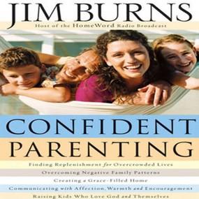 Confident Parenting by Jim Burns...