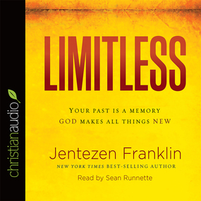 Limitless: Your Past is a Memory. God Makes All Things New by Jentezen Franklin...