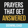 Prayers That Get Answered: Seven Bible-based Truths to Help you Enjoy a More Exhiliarating Prayer Life