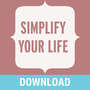 Simplify Your Life: Living a Simple, Joy-Filled Peaceful Life