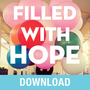 Filled with Hope: Turning Doubt and Discouragement into Confident Expectation and Daily Amazement