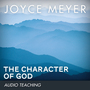 The Character of God: Discover the Truth About Who He Really Is