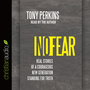 No Fear: Real Stories of a Courageous New Generation Standing for Truth