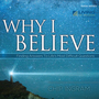 Why I Believe: Finding Answers to Life's Most Difficult Questions