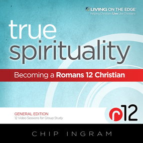 True Spirituality: Becoming a Romans 12 Christian by Chip Ingram...