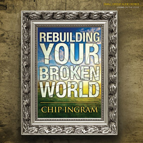 Rebuilding Your Broken World by Chip Ingram...