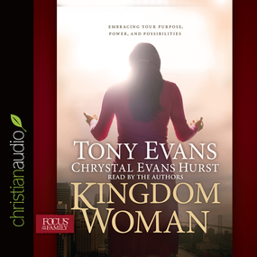 Kingdom Woman: Embracing Your Purpose, Power, and Possibilities by Tony Evans and Chrystal Evans Hurst...