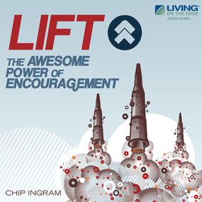 LIFT!: The Awesome Power of Encouragement by Chip Ingram...