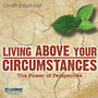 Living Above Your Circumstances: The Power of Perspective