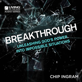 Breakthrough: Unleashing God's Power into Impossible Situations by Chip Ingram...