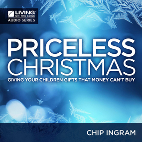 A Priceless Christmas by Chip Ingram...