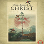 Deep-Rooted in Christ: The Way of Transformation