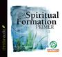 A Spiritual Formation Primer