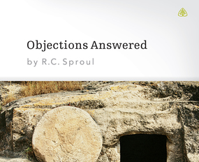 Objections Answered by R. C. Sproul...