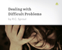 Dealing with Difficult Problems